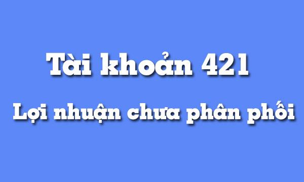 huong-dan-hach-toan-tai-khoan-421-loi-nhuan-chua-phan-phoi