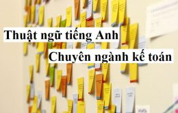 Thuật ngữ tiếng Anh chuyên ngành kế toán