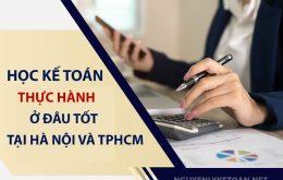 Học kế toán thực hành ở đâu tốt tại Hà Nội và TPHCM