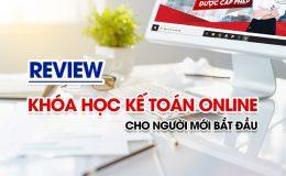 Review khóa học kế toán online cho người mới bắt đầu